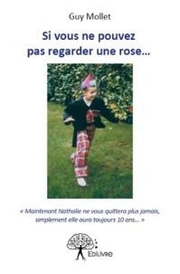 Guy Mollet - Si vous ne pouvez pas regarder une rose....
