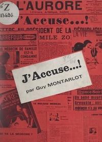 Guy Montarlot et Robert Dirand - J'accuse... !.