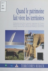 Guy Morvan et Denis Chevallier - Quand le patrimoine fait vivre les territoires.