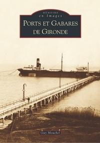 Guy Mouchel - Ports et gabares de Gironde.