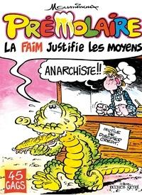 Guy Mouminoux - Prémolaire tome 1 - La faim justifie les moyens.