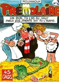 Guy Mouminoux - Prémolaire tome 3 - Un bon, tu l'as eu, vaut mieux que, trente six tu l'auras.