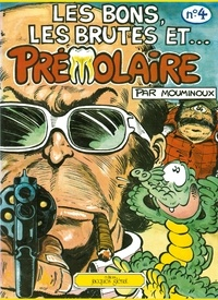 Guy Mouminoux - Prémolaire tome 4 - Les bons, les brutes et Prémolaire.