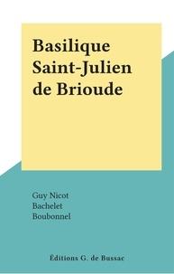 Guy Nicot et  Bachelet - Basilique Saint-Julien de Brioude.