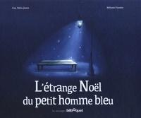 Guy Niéto-Jones et Mélanie Fuentes - L'étrange Noël du petit homme bleu.