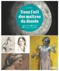 Guy Noble - Dans l'oeil des maîtres du dessin - 100 artistes / 100 oeuvres, 200 conseils et techniques.
