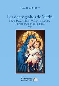 Histoiresdenlire.be Les douze gloires de Marie - Marie Mère de Dieu, Vierge immaculée, Reine du Ciel et de l'Eglise Image