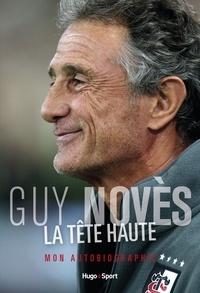 Guy Novès - La tête haute - Mon autobiographie.