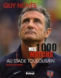 Guy Novès - Mes 1000 matchs au stade toulousain.