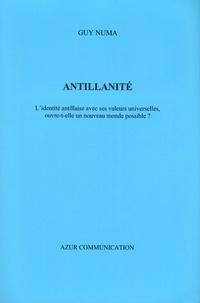 Guy Numa - Antillanité - L'identité antillaise avec ses valeurs universelles, ouvre-t-elle un nouveau monde possible?.