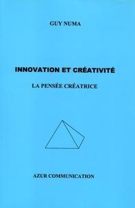 Guy Numa - Innovation et créativité - La pensée créatrice.