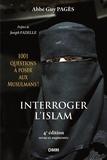 Guy Pagès - Interroger l'islam - Mille et une questions à poser aux musulmans.