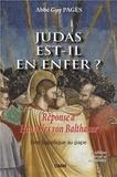 Guy Pagès - Judas est-il en Enfer ? - Réponse à Hans Urs von Balthasar, suivie d'une supplique au pape.