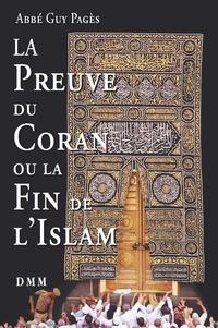 Guy Pagès - La preuve du Coran ou la fin de l'Islam.