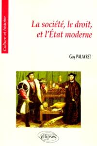 Guy Palayret - La société, le droit et l'État moderne.