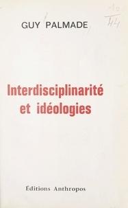 Guy Palmade - Interdisciplinarité et idéologies.