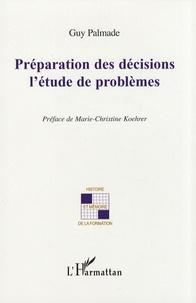 Guy Palmade - Préparation des décisions : l'étude de problèmes.
