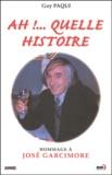 Guy Paqui - Ah !... Quelle histoire. - Hommage à José Garcimore.