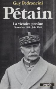 Guy Pedroncini - Pétain Tome 2 - La victoire perdue.