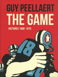 Guy Peellaert - The game - Histoires 1968-1970.