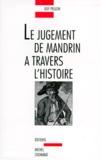Guy Peillon - Le jugement de Mandrin à travers l'histoire.