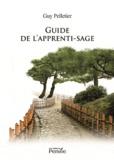 Guy Pelletier - Guide de l'apprenti-sage - Guide pratique.