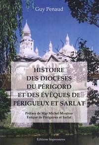 Guy Penaud - Histoire des diocèses du Périgord et des évêques de Périgueux et Sarlat.