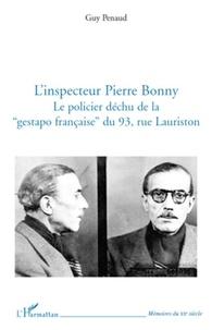 """Guy Penaud - L'inspecteur Pierre Bonny - Le policier déchu de la """"gestapo française"""" du 93, rue Lauriston."""