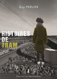Guy Perlier - Histoires de tram.