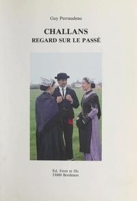 Guy Perraudeau et Raymond Charrier - Challans - Regard sur le passé.