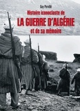 Guy Pervillé - Histoire iconoclaste de la guerre d'Algérie et de sa mémoire.
