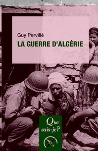 Guy Pervillé - La Guerre d'Algérie.