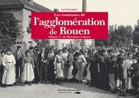 Guy Pessiot - Les communes de l'agglomération de Rouen - Tome 2, De Maromme à Ymare.