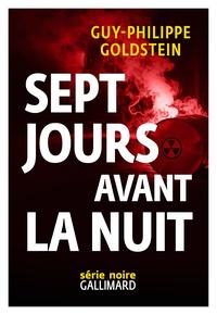 Guy-Philippe Goldstein - Sept jours avant la nuit.