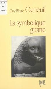Guy-Pierre Geneuil et Robert-Jacques Thibaud - La symbolique gitane.