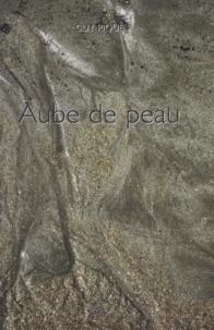 Guy Pique - Aube de peau.