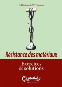 Résistance des matériaux- Exercices et solutions - Guy Pluvinage |