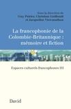 Guy Poirier et Christian Guilbault - La francophonie de la Colombie-Britannique : mémoire et fiction - Espaces culturels francophones III.