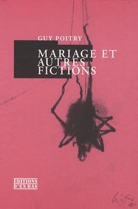 Guy Poitry - Mariage et autres fictions.
