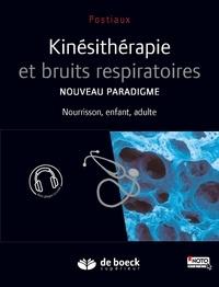 Guy Postiaux - Kinésithérapie et bruits respiratoires - Nouveau paradigme : nourrisson, enfant, adulte.