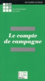 Guy Prevost et Jean-Claude Bergeret - Le compte de campagne.