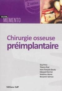 Guy Princ et Thierry Piral - Chirurgie osseuse préimplantaire.