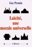 Guy Prouin - Laïcité, une morale universelle.