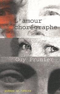 Guy Prunier - L'amour chorégraphe.