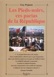 Guy Pujante - Les Pieds-noirs, ces parias de la République.
