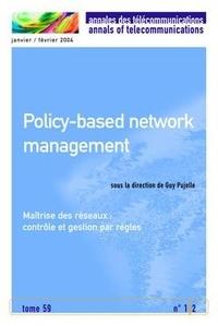 Guy Pujolle - Policy-based network management : maitrise des reseaux, controle et gestion par règles.