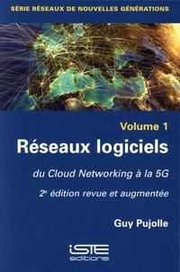 Guy Pujolle - Réseaux de nouvelles générations - Volume 1, Réseaux logiciels, du Cloud Networking à la 5G.