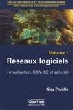 Guy Pujolle - Réseaux logiciels - Virtualisation, SDN, 5G et sécurité.