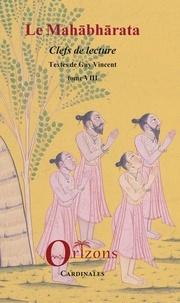 Guy R. Vincent - Le Mahabharata - Tome 8, Clefs de lecture.