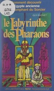 Guy Rachet et Régis Macioszczyk - Le labyrinthe des Pharaons.